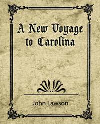 A New Voyage to Carolina by Lawson John Lawson image