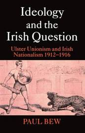 Ideology and the Irish Question by Paul Bew image