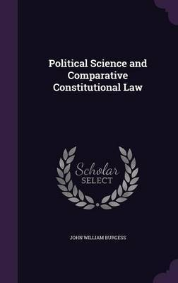 Political Science and Comparative Constitutional Law by John William Burgess image