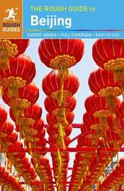 The Rough Guide to Beijing by Martin Zatko