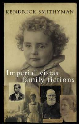 Imperial Vistas Family Fictions by Kendrick Smithyman image