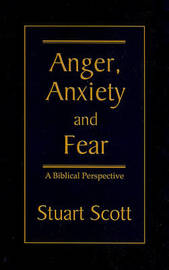 Anger, Anxiety and Fear by Stuart Scott