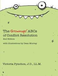 The Grownups' ABCs of Conflict Resolution by Victoria Pynchon