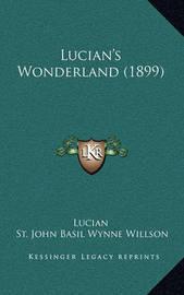Lucian's Wonderland (1899) by . Lucian