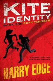 Soft Targets (Kite Identity #1) by Harry Edge image