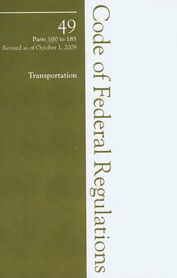 2009 49 CFR 100-185 (HazMat Transportation) by Office of The Federal Register (U.S.)