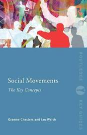 Social Movements: The Key Concepts by Graeme Chesters
