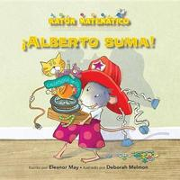 Alberto Suma! (Albert Adds Up!) by Eleanor May