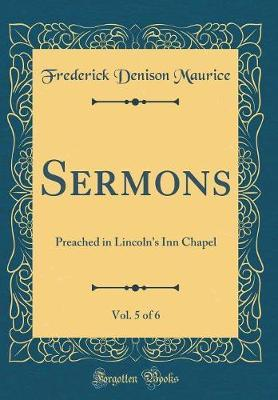 Sermons, Vol. 5 of 6 by Frederick Denison Maurice