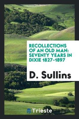 Recollections of an Old Man by D Sullins