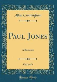 Paul Jones, Vol. 2 of 3 by Allan Cunningham