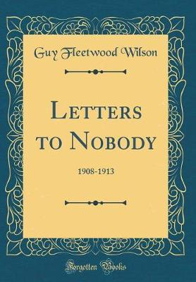 Letters to Nobody by Guy Fleetwood Wilson