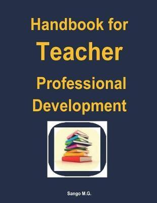 Handbook for Teacher Professional Development by Dr Mesheck Godfrey Sango