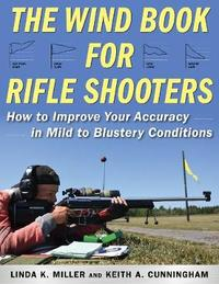 The Wind Book for Rifle Shooters by Linda K. Miller
