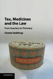 Tax, Medicines and the Law by Chantal Stebbings