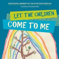 Let the Children Come to Me by Lisa Weaver