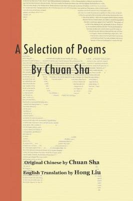 A Selection of Poems by Chuan Sha by Chuan Sha