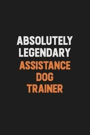 Absolutely Legendary Assistance Dog Trainer by Camila Cooper image