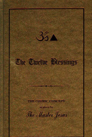 The Twelve Blessings by George King