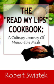 "The ""Read My Lips"" Cookbook by Robert S. Swiatek image"