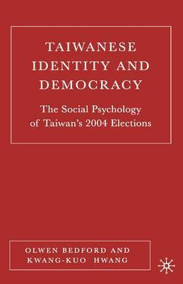 Taiwanese Identity and Democracy by Olwen Bedford