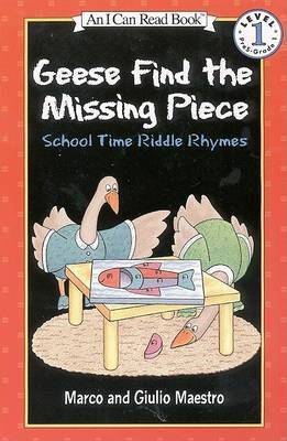 Geese Find the Missing Piece: School Time Riddle Rhymes: Level 1 by Marco Maestro