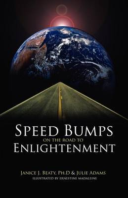 Speed Bumps on the Road to Enlightenment by Dr. Janice J. Beaty image