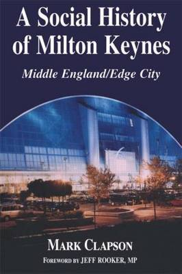 A Social History of Milton Keynes by Mark Clapson image
