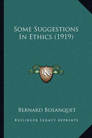 Some Suggestions in Ethics (1919) by Bernard Bosanquet