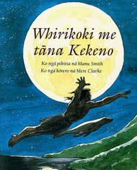 Whirikoki Me Tana Kekeno by Mere Clarke image