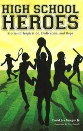 High School Heroes by David Lee Morgan image