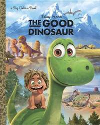 The Good Dinosaur Big Golden Book (Disney/Pixar the Good Dinosaur) by Random House Disney