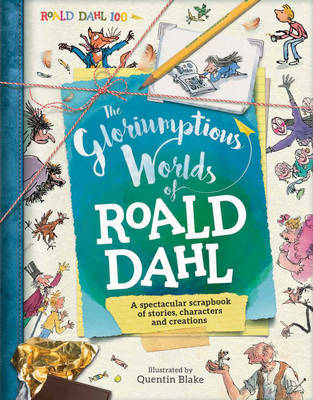The Gloriumptious Worlds of Roald Dahl by Stella Caldwell image