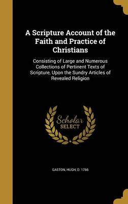 A Scripture Account of the Faith and Practice of Christians image