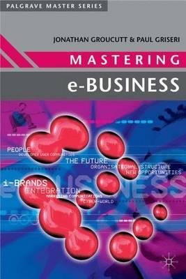 Mastering e-Business by Jonathan Groucutt