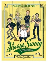 It's Always Sunny in Philadelphia - The Gang Gets a Poster - Lithograph Art Print