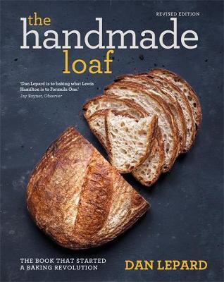 The Handmade Loaf by Dan Lepard