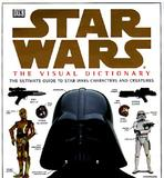 Star Wars: The Visual Dictionary:  Characters & Creatures - Episodes IV, V, & VI by Reynolds David West