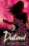 Destined (House of Night #9) by Kristin Cast