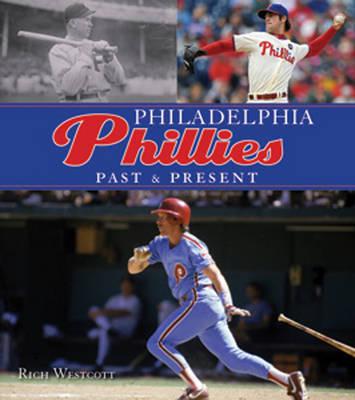 Philadelphia Phillies Past & Present by Rich Westcott image