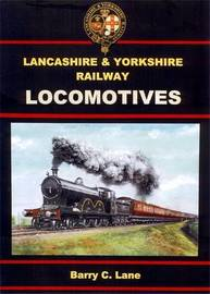 Lancashire and Yorkshire Railway Locomotives by Barry C. Lane image