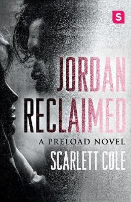 Jordan Reclaimed by Scarlett Cole