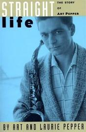 Straight Life by Art Pepper