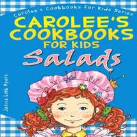 Carolee's Cookbook for Kids - Salads by Janice Limb Myers