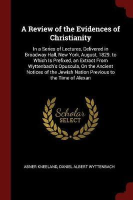 A Review of the Evidences of Christianity by Abner Kneeland image