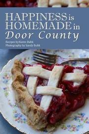 Happiness Is Homemade in Door County by Karen Buhk