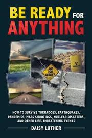 Be Ready for Anything by Daisy Luther