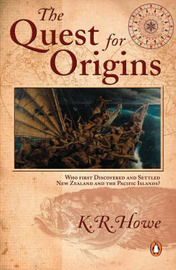 Quest for Origins: Who First Discovered and Settled New Zealand and the Pacific Islands by Kerry Howe (History Professor, Massey University, New Zealand) image