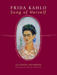 Frida Kahlo: Song of Herself by Salomon Grimberg image