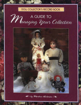 Doll Collector's Record Book: A Guide to Managing Your Collection by Marlene Hochman image